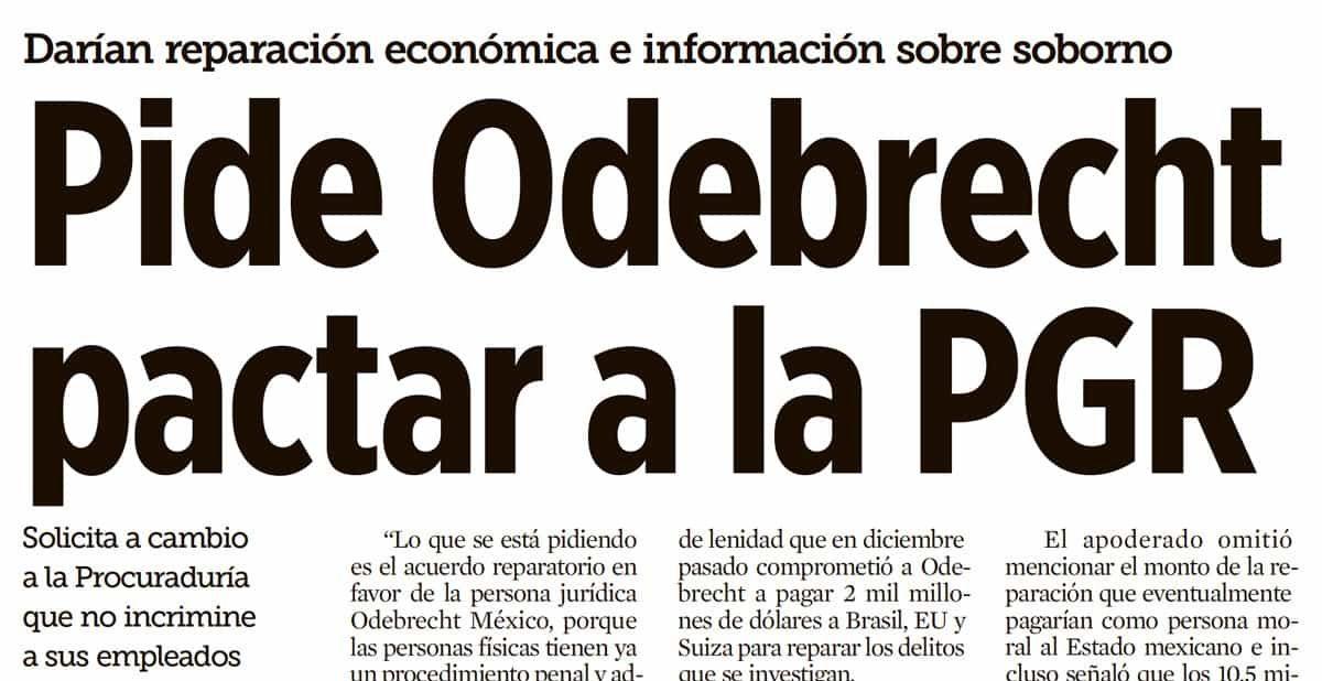 Pide Odebrecht pactar a la PGR