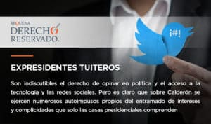 Expresidentes tuiteros | Derecho Reservado | Abogado Carlos Requena