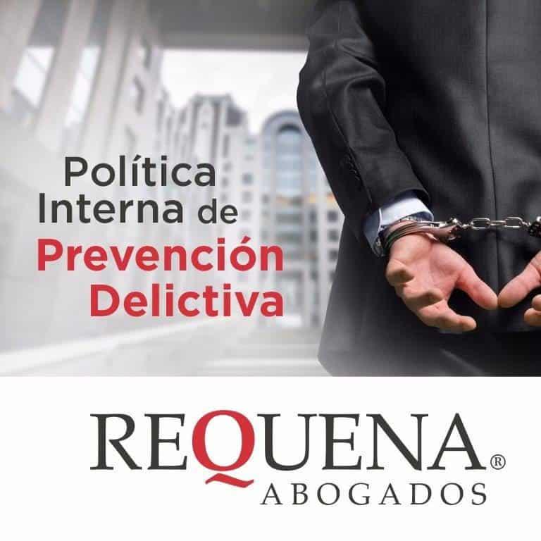 Política Interna de Prevención Delictiva | Compliance Penal | Carlos Requena | #Responsabilidad Penal de Empresa #Compliance Penal de Empresa #Riesgos Penales