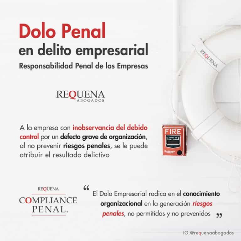 Dolo Penal en Delito Empresarial | Responsabilidad Penal de las Empresas | Abogado Carlos Requena