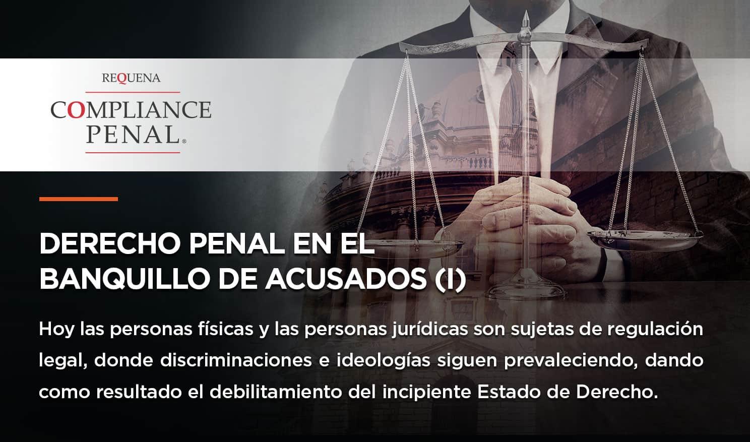 Derecho Penal en el banquillo de acusados (I)