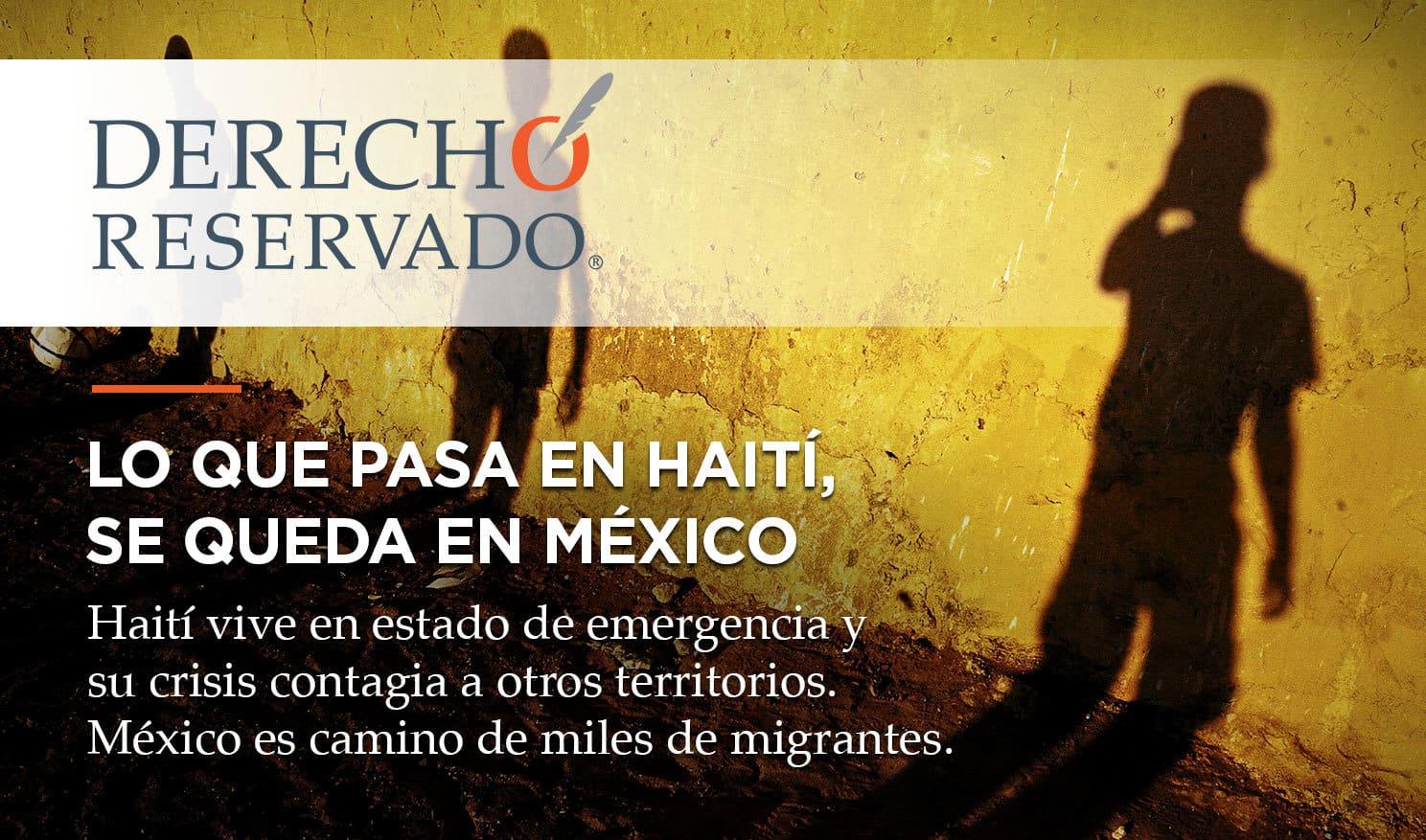 Carlos Requena - Lo que pasa en Haití, se queda en México