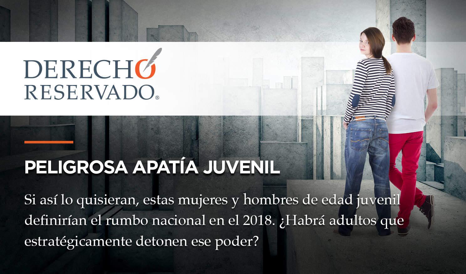 Peligrosa apatía juvenil | Derecho Reservado | Carlos Requena