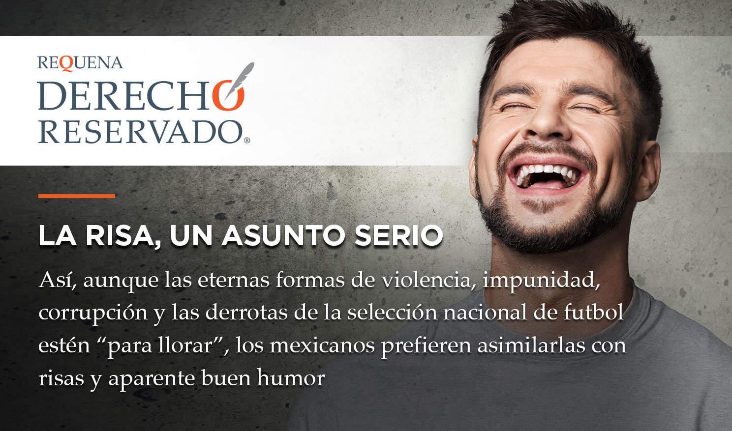La Risa, asunto serio | Derecho Reservado | Carlos Requena