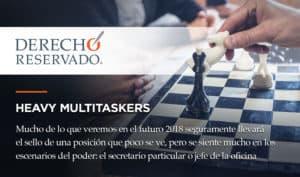 Heavy Multitaskers 2018 | Derecho Reservado | Carlos Requena