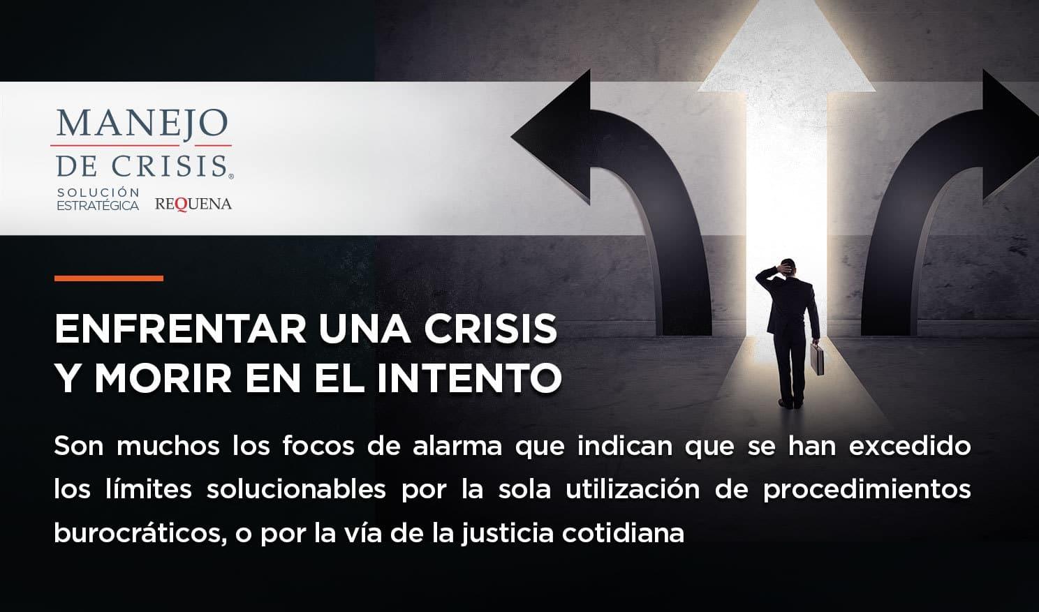 Enfrentar una crisis y morir en el intento