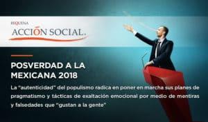 Posverdad a la mexicana 2018 | Acción Social | Abogado Carlos Requena