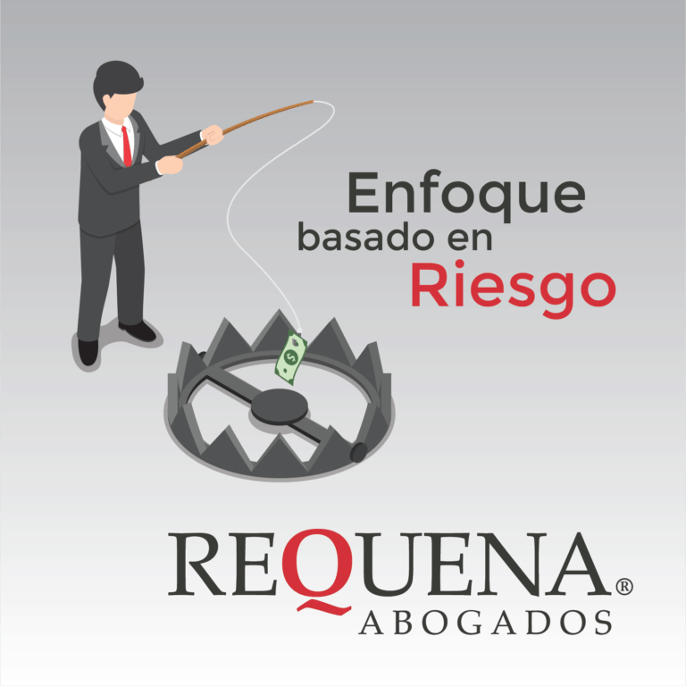 Enfoque basado en Riesgo | Abogado Carlos Requena
