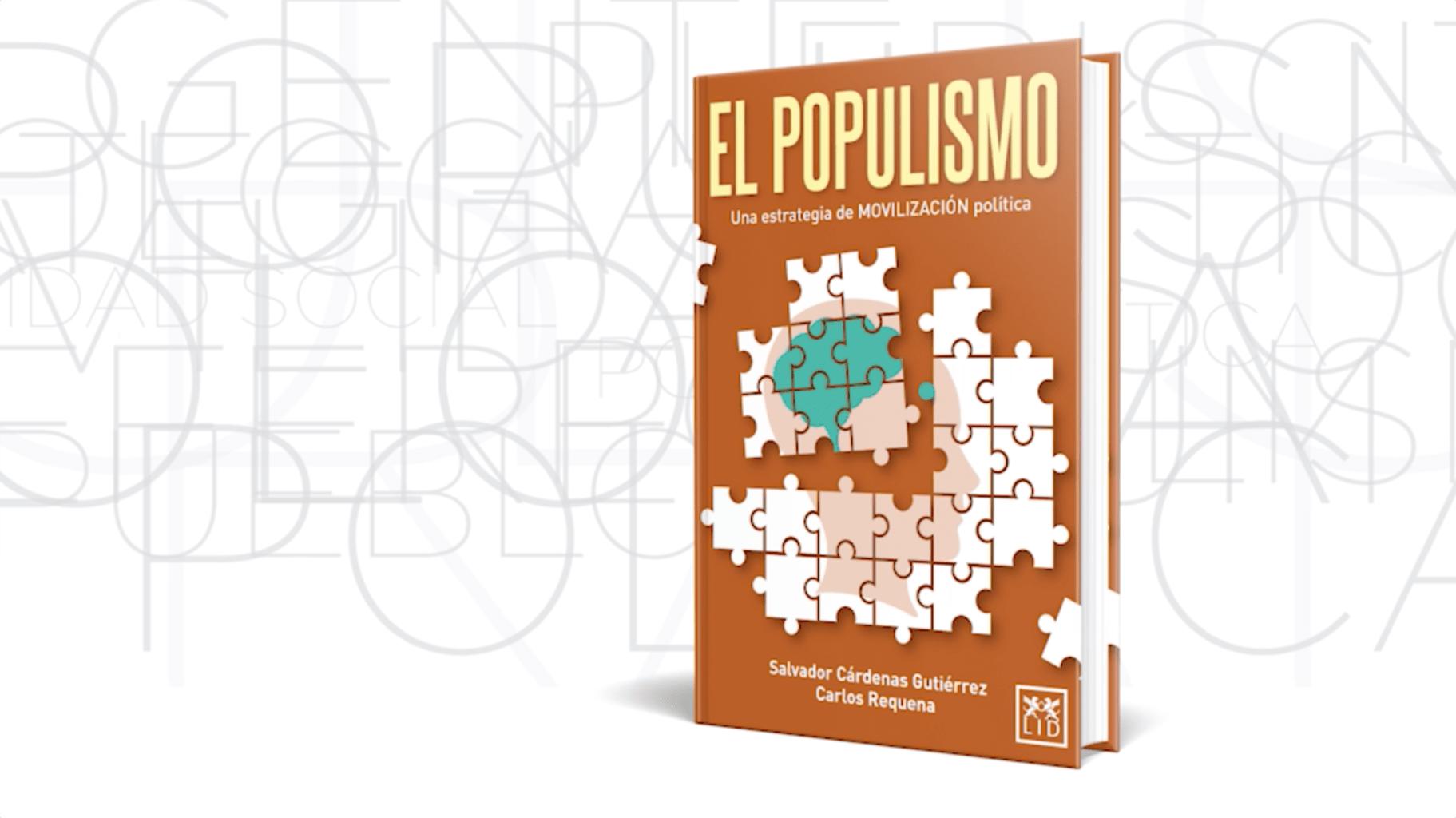 Libro El Populismo | Dr. Salvador Cárdenas Gutiérrez y Abogado Carlos Requena